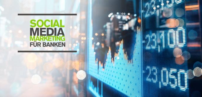 Aktuelle Studien zum Social Media Marketing für Banken, Topp Tipps für 2018 und Paradebeispiele im Finanzsektor