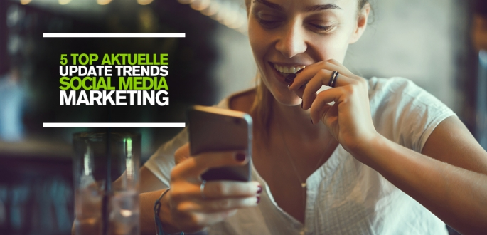 5 Top aktuelle Updates der Social Media Networks – Social Media Marketing Trends Facebook Instagram Snapchat B2C Interaktion