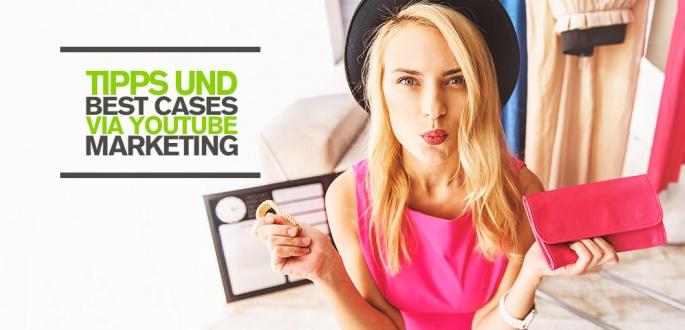 Social Media Marketing via YouTube Marketing für Unternehmen: Tipps und Best Cases fürs Video Marketing