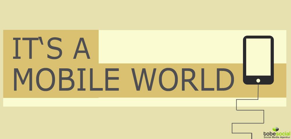 Infografik Its A Mobile World Aktuelle Trends Im Mobile Commerce