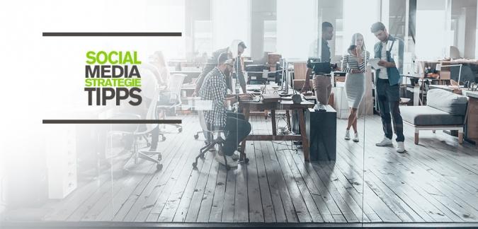 5 Social Media Strategietipps fuer Unternehmen in 2019 - So optimiert ihr euer Social Media Marketing