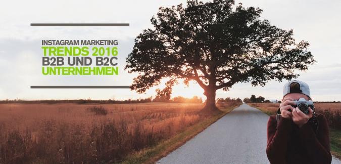 4 spannende Instagram Marketing Trends in 2016 für B2B- und B2C-Unternehmen
