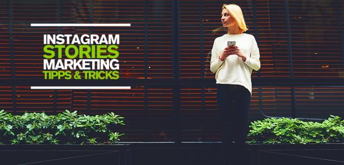 Instagram Stories und welche Möglichkeiten das Feature für euer Content Marketing bietet