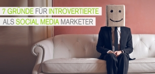 Warum braucht man im Social Media Marketing Team introvertierte Marketer?