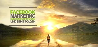 Studie Reichweitenkürzung euer Facebook Marketing Agentur
