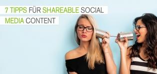 Was müssen Unternehmen beachten, damit Follower und Fans Content mehr teilen?