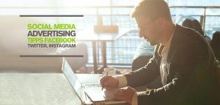 4 Social Media Advertising Tipps für Facebook Ads, Twitter Ads und Instagram Advertising