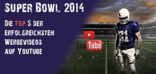 Super Bowl Ads in den sozialen Medien Der Artikel mit den Top5 der erfolgreichsten Videos auf YouTube