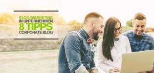Blog Marketing für Unternehmen – 8 Tipps für einen erfolgreichen Corporate Blog