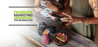 Erkennung von Bild- und Videoinhalten zur Verbesserung des Facebook Algorithmus - Vorteile für Facebook Marketing