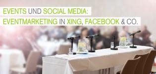 Eventmarketing und Social Media – Wie werden XING, Facebook und Co. für Events genutzt? [Studie]