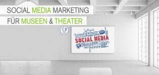 Social Media Marketing für Museen und Theater