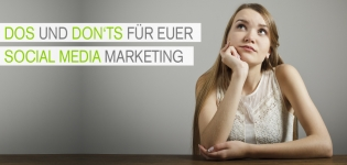 Dos and Don'ts fuer euer Social Media Marketing.