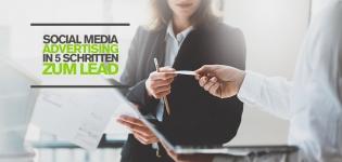 Social Media Advertising und erfolgreiche Leadgenerierung – 5 Schritte, um neue Kunden zu gewinnen