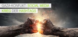 Social Media Krieg der Hashtags – Nahostkonflikt zwischen Israel und Palästina