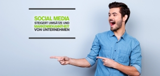 Social Media Advertising Studie – Social Media steigert die Umsätze und Markenbekanntheit von Unternehmen