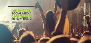 Top 10 Social Media Kampagnen 2016 – Mut, Qualität und Kreativität zahlen sich aus – Teil 2