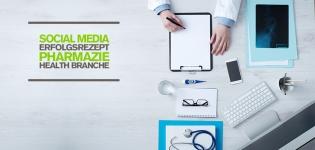 Social Media Marketing in Pharmabranche und Gesundheitswesen: Eine perfekte Social Media Strategie zahlt sich aus!