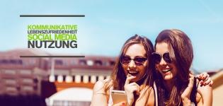 Studie Social Media Nutzung: Social Media macht kommunikativer und steigert die Lebenszufriedenheit