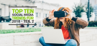 Top 10 Social Media Trends 2018 Teil 2: Video, Live Streaming und Virtual Reality mit Facebook Spaces