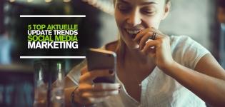 5 Top aktuelle Updates der Social Media Networks – Social Media Marketing Trends Facebook Instagram Snapchat B2C Interaktion