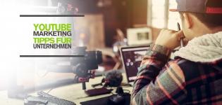 YouTube Marketing Tipps für Unternehmen: mehr Reichweite, Abonnenten und Interaktionen