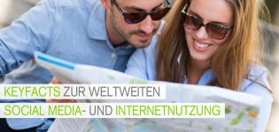 Zahlen, Daten, Fakten zur weltweiten Social Media und Internetnutzung